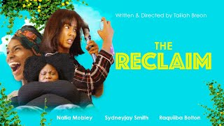 """The Reclaim"" Short Film by Tailiah Breon"