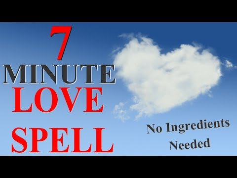 NEW 7 MINUTE LOVE SPELL NO INGREDIENTS! Revealed by a Real Witch