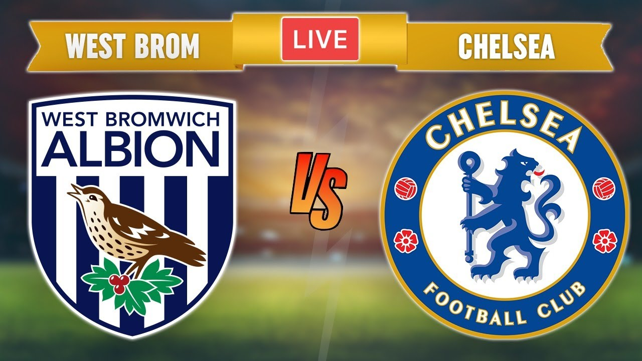 WEST BROM vs CHELSEA - LIVE STREAMING - Premier League - Live Football Match