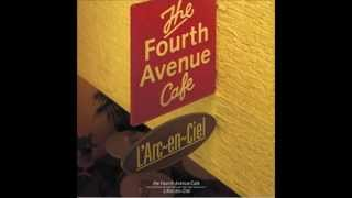 Gambar cover L'Arc~en~Ciel - The Fourth Avenue Cafe