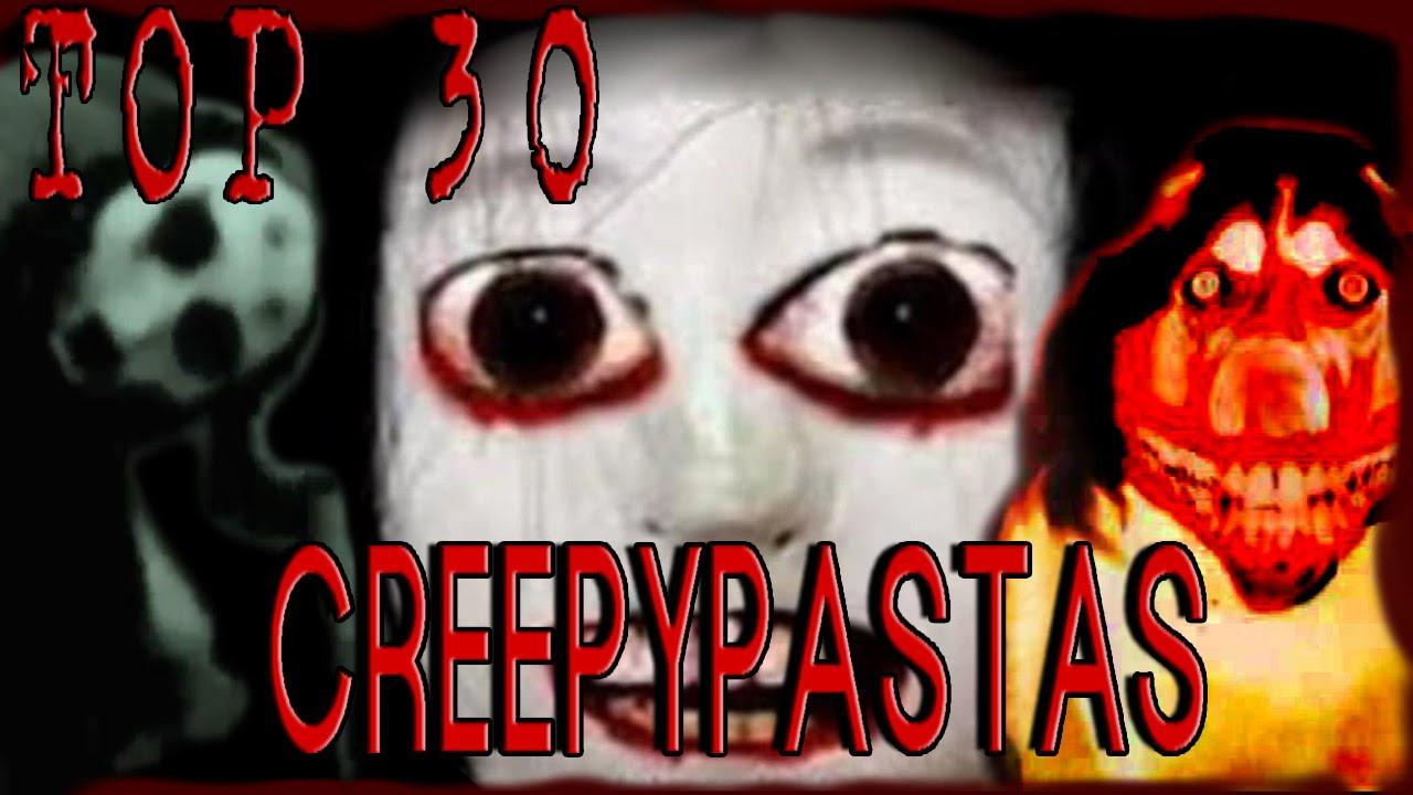 TOP 30 CREEPYPASTAS