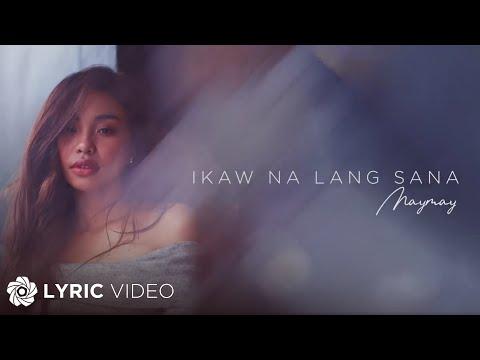 Maymay Entrata - Ikaw Na Lang Sana