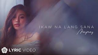 Gambar cover Maymay Entrata - Ikaw Na Lang Sana (Lyrics)