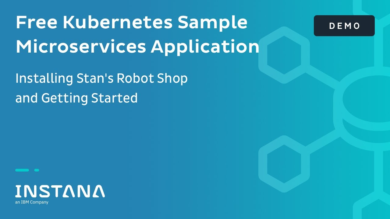 Free Kubernetes Sample Microservices Application - Installing Stan's Robot  Shop and Getting Started