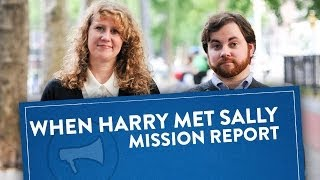 Mission Report: When Harry Met Sally In Real Life