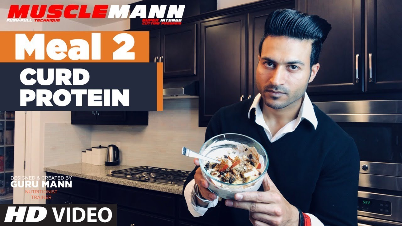 Meal 2 -Curd Protein | MUSCLEMANN - Super Intense Cutting program by Guru Mann