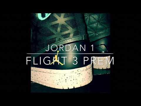 d130fe28b53ecc Jordan 1 flight 3 prem - YouTube