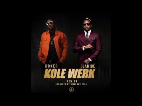 Download KOKER ft. OLAMIDE - KOLEWERK REMIX | OFFICIAL AUDIO