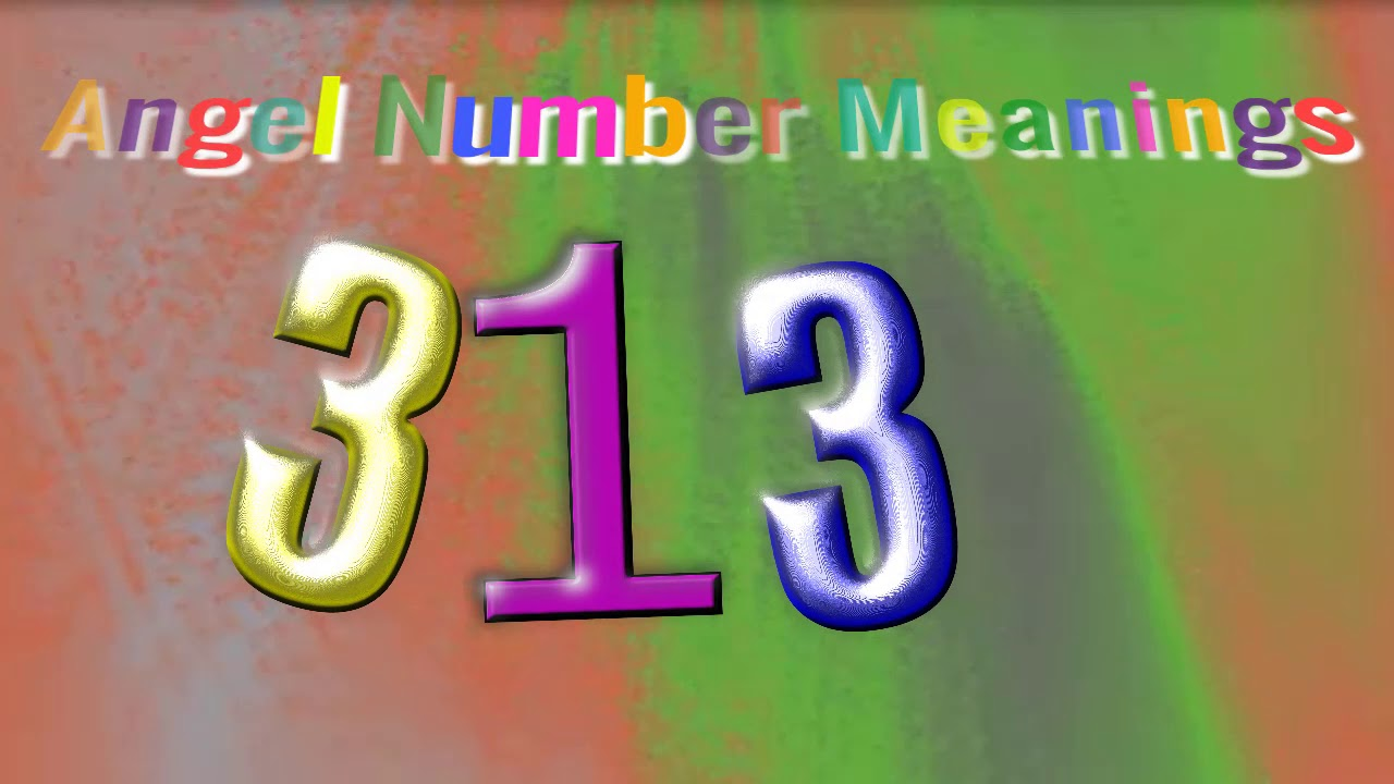 Download angel number 313 |  The meaning of angel number 313
