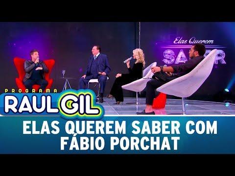 Elas Querem Saber com Fábio Porchat  - Completo   Programa Raul Gil (15/07/17)