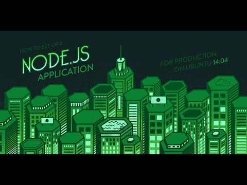 How To Set Up a Node js Application for Production on Ubuntu 14 04