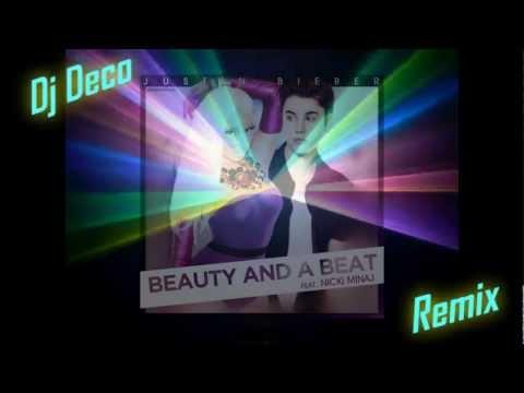 Justin Bieber - Beauty And A Beat ft. Nicki Minaj  Remix Dj Deco