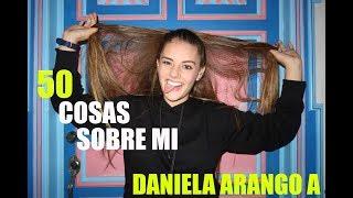 50 Cosas Sobre Mi - Daniela Arango A
