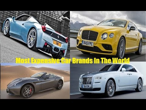 top 10 most expensive cars brands in the world 2017 most expensive car brands 2017 youtube. Black Bedroom Furniture Sets. Home Design Ideas