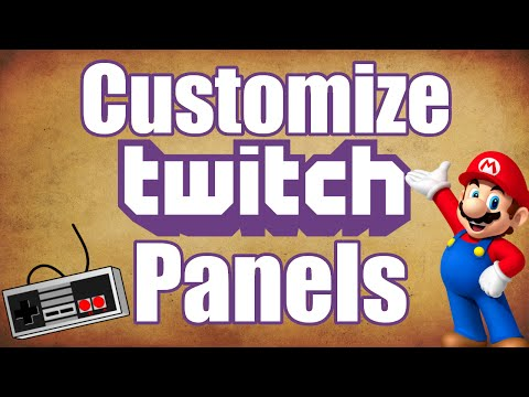 Twitch Tutorial- How to Customize Panels on Twitch Stream