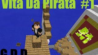 | | VITA DA PIRATA | | MINECRAFT | | SCAPPIAMOOO!! | | EPISODIO #1
