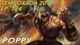 TEMPORADA 2014 | EP 124 | Poppy | Rework? Si está ROTA!!!