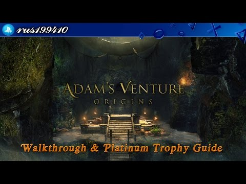 Adam's Venture Origins - Walkthrough & Platinum Trophy Guide (Trophy Guide) rus199410 [PS4]