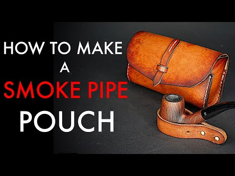 Smoking Pipe Leather Case Tutorial