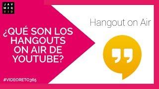 Qué son los #HangoutsOnAir de #Youtube 2018