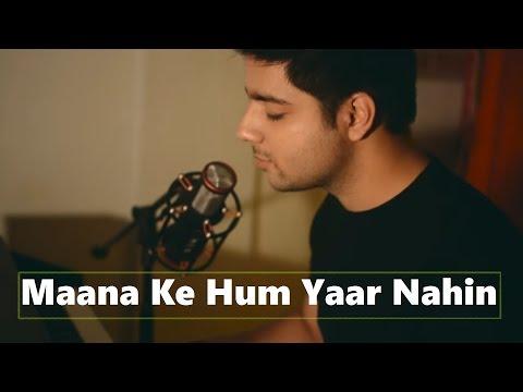 Maana Ke Hum Yaar Nahin - Cover | Siddharth Slathia