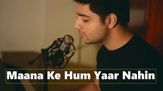 maana ke hum yaar nahin male version meri pyaari bindu siddharth slathia cover