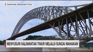 Menyusuri Kalimantan Timur Melalui Sungai Mahakam