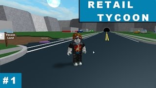 Roblox Retail Tycoon - Enter the Newb | Setting up my first shop