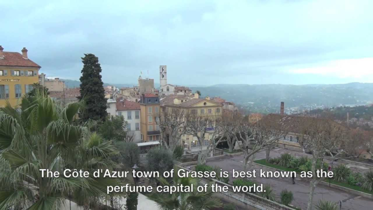 Grasse : Perfume Capital of the world - Côte d'Azur Film ...