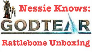 Nessie Knows - Godtear: Rattlebone Unboxing