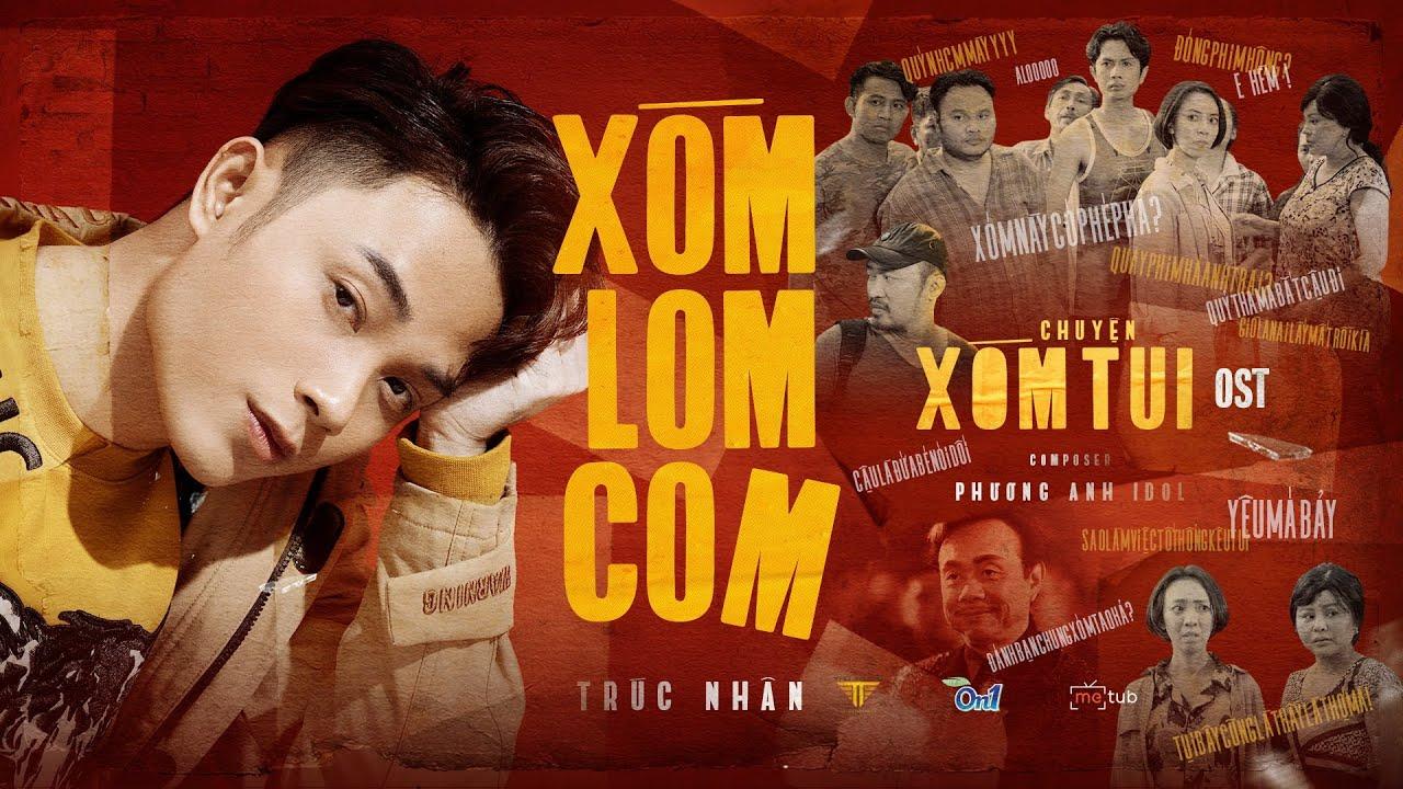 XÓM LOM COM (OST CHUYỆN XÓM TUI) | TRÚC NHÂN