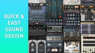 Quick (And Easy) Sound Design Tools