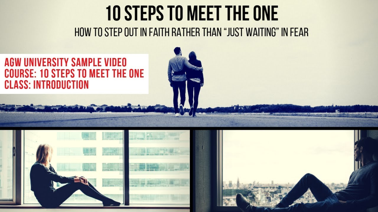 10 Steps to Meet The One: Introduction (AGW University Sample Video)