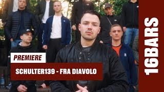 Schulter139 - Fra Diavolo (prod. by CHRS) | 16BARS Premiere