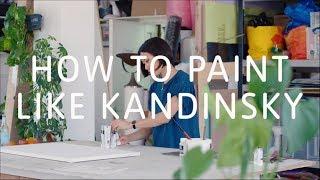 How to Paint Like Kandinsky