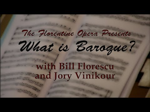 The Florentine Opera presents: What is Baroque?