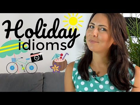 How To Use English Idioms | Holiday Idioms ☀️🌺🌴🍹