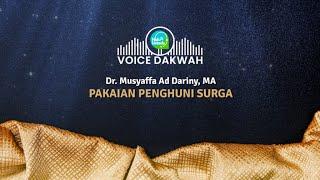 Voice Dakwah : Pakaian Penghuni Surga