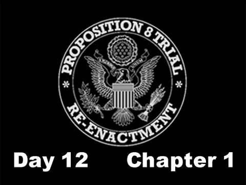Prop 8 Trial Re-enactment, Day 12 Chapter 1 from YouTube · Duration:  1 hour 12 minutes 9 seconds