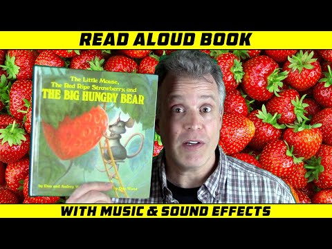 The Little Mouse, The Red Ripe Strawberry, And The Big Hungry Bear   Preschool Read Aloud Book