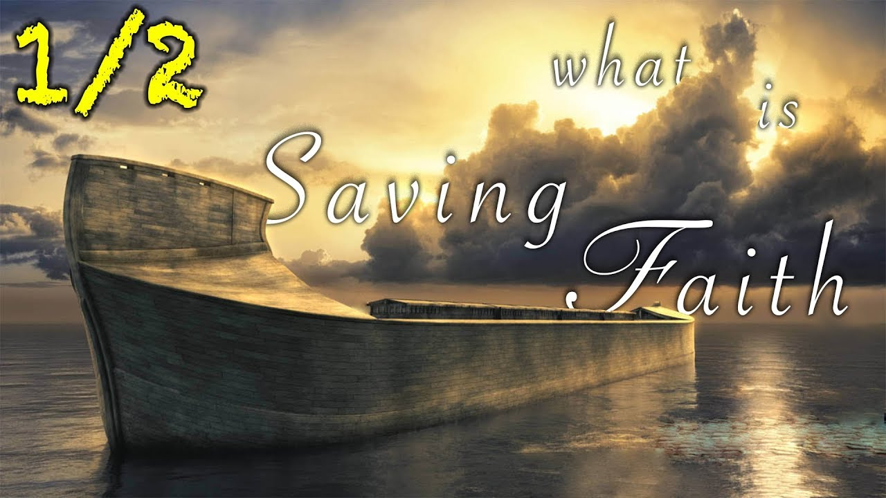 WHAT IS SAVING FAITH? Do you have to know about Jesus? 1/2