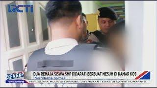 Sepasang Kekasih yang Masih SMP Terciduk Berbuat Mesum di Kamar Kos - Sergap 20/