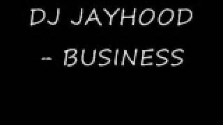 DJ JAYHOOD BUSINESS