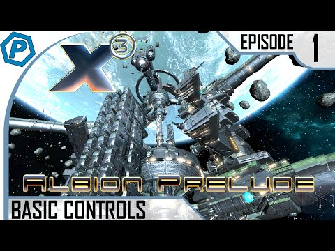 X3: Albion Prelude | #1 | Space Fuel Trading & Basic Controls | How to X3