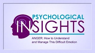 """Psychological Insights: """"Anger: How to Understand and Manage This Difficult Emotion"""""""