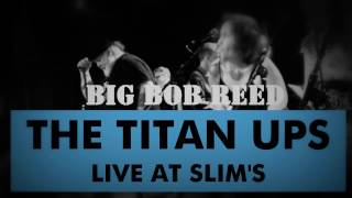 The Titan Ups - Big Bird (Stax Tribute at Slim's) | lilmikesf