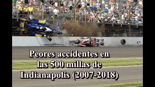 Peores accidentes en las 500 millas de Indianapolis (2007-2018)
