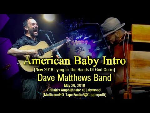 "Dave Matthews Band - ""American Baby Intro"" (Outro) - 5/26/18 - [Multicam/HQ-Audio] -  Atlanta"