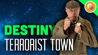 "DESTINY ""Trouble in Terrorist Town"" Custom Game (Funny Moments)"