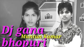 bhojpuri-dj-song-gana-tere-naam-muntun